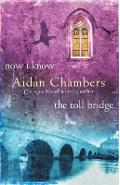 Now I Know/The Toll Bridge - Aidan Chambers