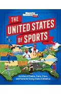 The United States of Sports: An Atlas of Teams, Stats, Stars, and Facts for Every State in America - The Editors Of Sports Illustrated Kids