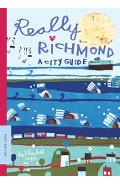 Really Richmond: A City Guide - Elizabeth Cogar