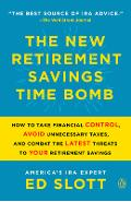 The New Retirement Savings Time Bomb: How to Take Financial Control, Avoid Unnecessary Taxes, and Combat the Latest Threats to Your Retirement Savings - Ed Slott