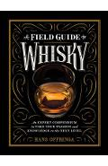 A Field Guide to Whisky: An Expert Compendium to Take Your Passion and Knowledge to the Next Level - Hans Offringa