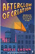 Afterglow of Creation: Decoding the message from the beginning of time - Marcus Chown