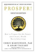 Prosper!: How to Prepare for the Future and Create a World Worth Inheriting - Chris Martenson