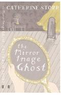 The Mirror Image Ghost - Catherine Storr
