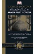 Michael Jackson's Complete Guide to Single Malt Scotch: A Connoisseur S Guide to the Single Malt Whiskies of Scotland - Dominic Roskrow