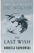 The Last Wish: Introducing the Witcher - Andrzej Sapkowski