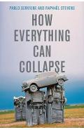 How Everything Can Collapse - Pablo Servigne