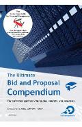 The Ultimate Bid and Proposal Compendium: The reference guide to winning bids, tenders and proposals. - Christopher S. K�lin