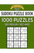 Sudoku Puzzle Book, 1,000 Puzzles, 500 MEDIUM and 500 HARD: Improve Your Game With This Two Level BARGAIN SIZE Book - Sudoku Puzzle Books