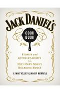 Jack Daniel's Cookbook: Stories and Kitchen Secrets from Miss Mary Bobo's Boarding House - Lynne Tolley