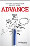 Advance: The Ultimate How-To Guide for Your Career - Gary Burnison