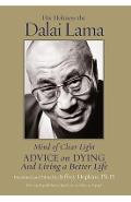 Mind of Clear Light: Advice on Living Well and Dying Consciously - Dalai Lama