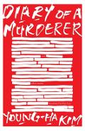 Diary of a Murderer: And Other Stories - Young-ha Kim
