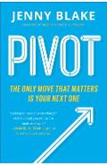 Pivot: The Only Move That Matters Is Your Next One - Jenny Blake