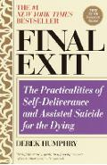 Final Exit (Third Edition): The Practicalities of Self-Deliverance and Assisted Suicide for the Dying - Derek Humphry