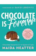 Chocolate Is Forever: Classic Cakes, Cookies, Pastries, Pies, Puddings, Candies, Confections, and More - Maida Heatter
