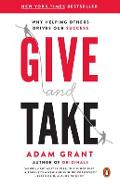 Give and Take: Why Helping Others Drives Our Success - Adam Grant