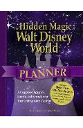 The Hidden Magic of Walt Disney World Planner: A Complete Organizer, Journal, and Keepsake for Your Unforgettable Vacation - Susan Veness