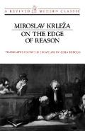 On the Edge of Reason - Miroslav Krleza