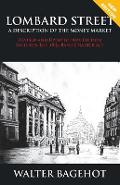 Lombard Street - Revised and Updated New Edition, Includes the 1844 Bank Charter ACT - Walter Bagehot
