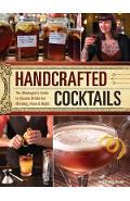 Handcrafted Cocktails: The Mixologist's Guide to Classic Drinks for Morning, Noon & Night - Molly Wellmann