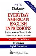 Ntc's Dictionary of Everyday American English Expressions - Richard A. Spears
