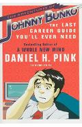 The Adventures of Johnny Bunko: The Last Career Guide You'll Ever Need - Daniel H. Pink