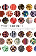 Textile Designs: Two Hundred Years of European and American Patterns Organized by Motif, Style, Color, Layout, and Period - Susan Meller