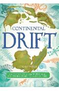 Continental Drift: The Evolution of Our World from the Origins of Life to the Far Future - Martin Ince