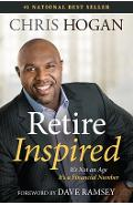 Retire Inspired: It's Not an Age, It's a Financial Number - Chris Hogan