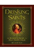 Drinking with the Saints: The Sinner's Guide to a Holy Happy Hour - Michael P. Foley