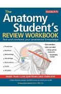 Anatomy Student's Review Workbook: Test and Reinforce Your Anatomical Knowledge - Ken Ashwell