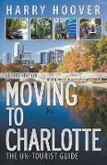 Moving to Charlotte: The Un-Tourist Guide - Harry Hoover