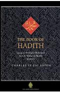 The Book of Hadith: Sayings of the Prophet Muhammad from the Mishkat Al Masabih - Charles Le Gai Eaton
