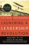 Launching a Leadership Revolution: Mastering the Five Levels of Influence - Orrin Woodward