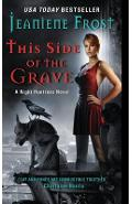 This Side of the Grave: A Night Huntress Novel - Jeaniene Frost
