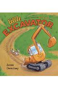 Little Excavator - Anna Dewdney