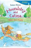 Houndsley and Catina: Plink and Plunk - James Howe