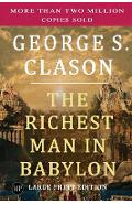 The Richest Man in Babylon: Large Print Edition - George S. Clason