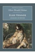 Elsie Venner: A Romance of Destiny: Nonsuch Classics - Oliver Wendell-Holmes