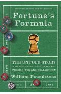 Fortune's Formula: The Untold Story of the Scientific Betting System That Beat the Casinos and Wall Street - William Poundstone
