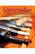 The Sommelier Prep Course: An Introduction to the Wines, Beers, and Spirits of the World - M. Gibson