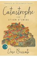 Catastrophe: And Other Stories - Dino Buzzati