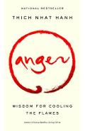 Anger: Wisdom for Cooling the Flames - Thich Nhat Hanh
