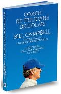 Coach de trilioane de dolari. Bill Campbell si lectiile sale de leadership din Silicon Valley - Alan Eagle