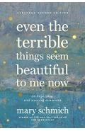 Even the Terrible Things Seem Beautiful to Me Now: On Hope, Loss, and Wearing Sunscreen - Mary Schmich