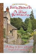 A Fine Romance: Falling in Love with the English Countryside - Susan Branch