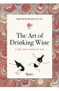 Monseigneur Le Vin: The Art of Drinking Wine (Like the French Do) - Louis Forest