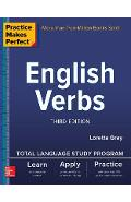 Practice Makes Perfect: English Verbs, Third Edition - Loretta S. Gray