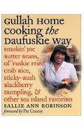 Gullah Home Cooking the Daufuskie Way: Smokin' Joe Butter Beans, Ol' 'fuskie Fried Crab Rice, Sticky-Bush Blackberry Dumpling, and Other Sea Island Fa - Sallie Ann Robinson